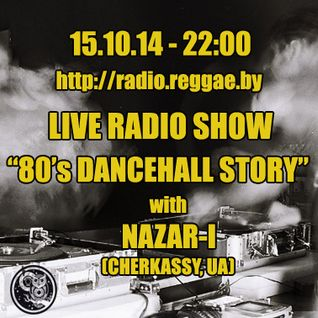 Nazar-I Live Show '80s Dancehall Story' @ Dubranach Radio 15.10.14