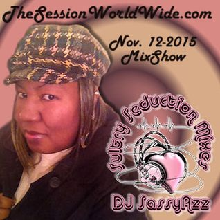 DJ SassyAzz - Sultry Seduction Mixes - The Session World Wide 11-12-15