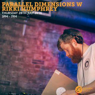 Parallel Dimension w/ Rikki Humphrey 28th July 2016