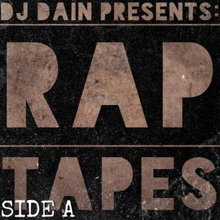 DJ Dain Presents: RAP TAPES (SIDE A)