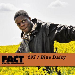 FACT Mix 297: Blue Daisy
