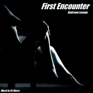 First Encounter - Bedroom Lounge (2008)