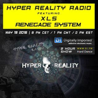Hyper Reality Radio 035 - XLS & Renegade System
