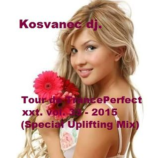 Kosvanec dj. - Tour de TrancePerfect xxt vol.33-2015 (Special Uplifting Mix)