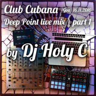 Dj Holy C - Club Cubana [Goa] live 16.11.2016 PART 1 (Deep-Tech-House)