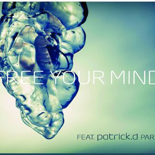 DjPatrickD - Free Your Mind - Patrick D - Proudly Presents - Techno Progressive Miami