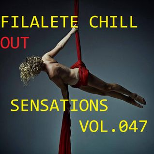 FILALETE CHILLOUT SENSATIONS VOL047