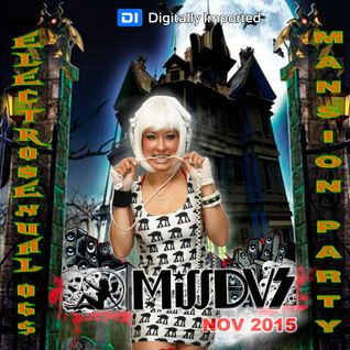 MissDVS - ElectroSexual 065 (November 2015) Mansion Party