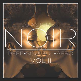NOIR VOL II - DEEP • SOULFUL • AFRO