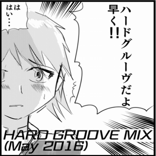 HARD GROOVE MIX (May 2016)