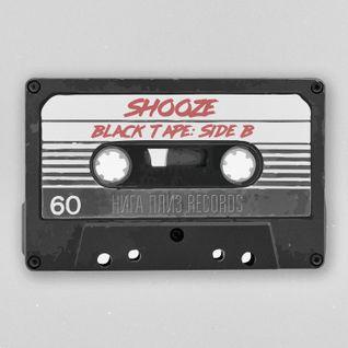 SHOOZE — BLACK TAPE: Side B