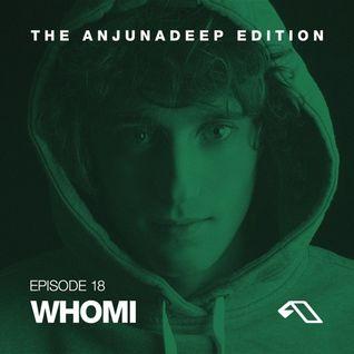 * The Anjunadeep Edition 18 With Whomi *