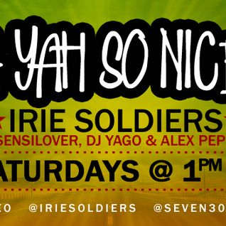 """A YAH SO N!CE"" IRIE SOLDIERS Radio MixShow #28/2013 (DjSensilover) Mar2k13"