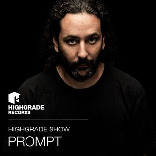 Highgrade Show - Prompt
