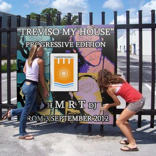 "▓▓▓▓▓▓▓▓▓ M R T @ ""Treviso My House"" Progressive Edition - Set 1 - for RadioTreviso.it ▓▓▓▓▓▓▓▓▓"