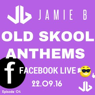 Jamie B's Live Old Skool Anthems On Facebook Live 22.09.16