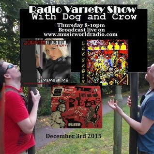 Radio Variety Show ( December 3rd 2015) With Dog and Crow: Vinyl records return, Lee Negin and more