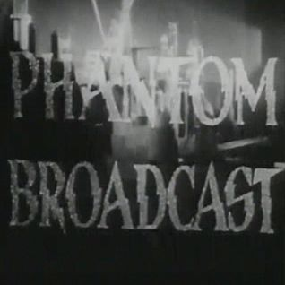 Phantom Circuit #174: Phantom Broadcast