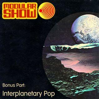 Modular Show Bonus Part - Interplanetary Pop