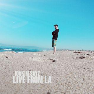 IOAKIM SAYZ - Live from LA 2016