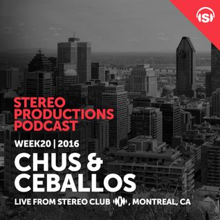 WEEK20_16 Chus & Ceballos Live from Stereo Montreal, CA