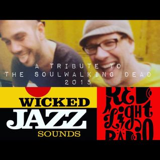 Wicked Jazz Sounds #93 'Tribute To The Soulwalking Dead 2015' @ Red Light Radio 20160112