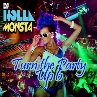 Turn The Party Up 6