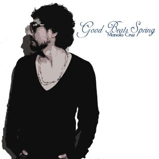 Manolo Cruz - Good Beats Spring