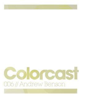 Colorcast 006 with Andrew Benson