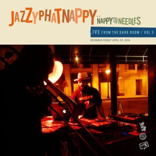 Jazzyphatnappy: LIVE from the Dark Room / Vol 3