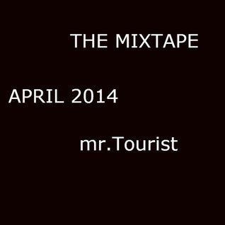 The Mixtape April 2014 | mr.Tourist