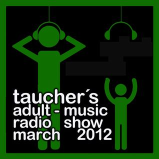 taucher's adult music radio show  march 2012