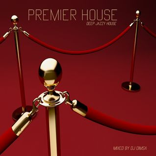 Premier House - Deep Jazzy House (2015)