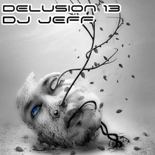 Jeff - delusion episode 013 - december 3, 2012