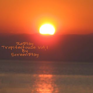 RePlay Tropitechouse Vol.1 By ScreenPlay