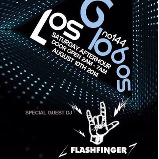 RELIVE : Flash Finger - Los Globos Afterclub Mixset in Los Angeles, CA, US Aug, 9, 2014
