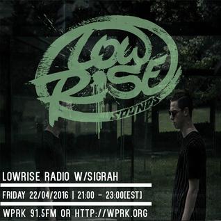 LowRise Radio w/Sigrah 22/04/2016