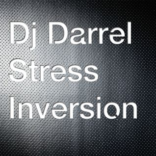 DJ Darrel - Stress Inversion 2012/03/26