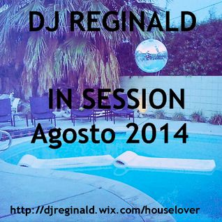 Dj Reginald - Session Agosto 2014