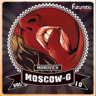 Manovich - Moscow-G (KI$$ MY GUN #Deepodcast Vol.10) [08-07-2016] #FuturisticPleasure