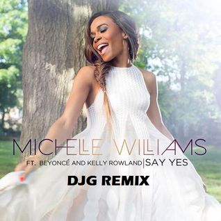 MICHELLE WILLIAMS - YES (DJG REMIX)