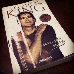 """Penetrando Literatura #36 """"Mientras escribo"""" de Stephen King"""
