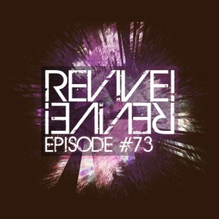 Revive! 073 With Retroid And Mechanical Pressure (06-17-2015)
