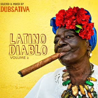 DUBSATIVA - LATINO DIABLO VOL.2