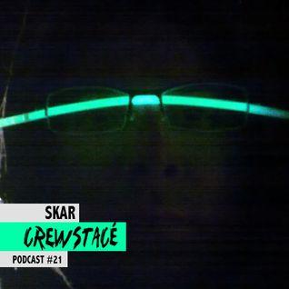 Crewstacé Podcast #21 by Skar