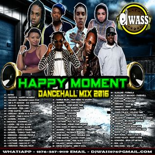 DJ WASS_HAPPY MOMENT_DANCEHALL MIX_JULY 2016
