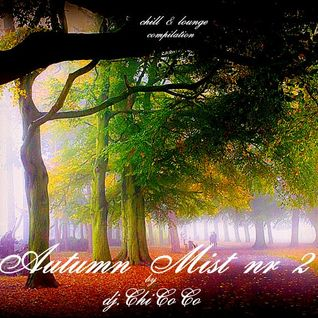 """""""AUTUMN MIST nr. 2 chill & lounge compilation"
