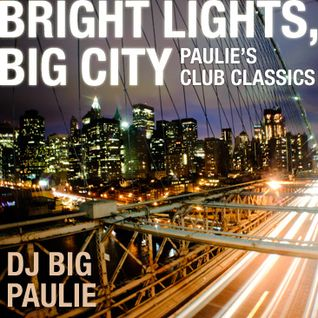 Bright Lights, Big City - Paulie's Club Classics