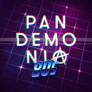 Pandemonia 80s