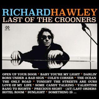 RICHARD HAWLEY Last of the crooners